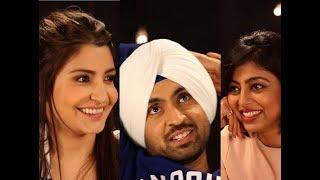 Interview of  Anushka Sharma and Diljit Dosanjh