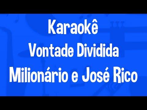Karaokê Vontade Dividida - Milionário e José Rico