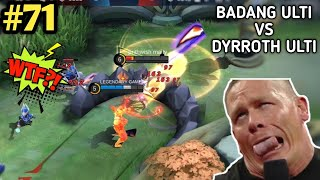 WTF Mobile Legends 300 IQ Funny Moments Episode 71 | BADANG ULTI VS DYRROTH ULTI 😂😂😂