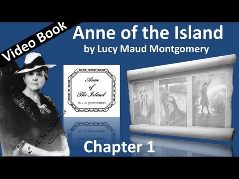 Chapter 01 - Anne of the Island by Lucy Maud Montgomery