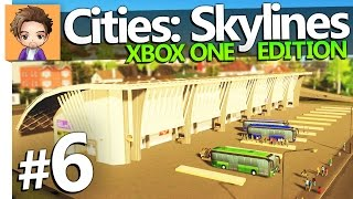 Cities: Skylines Xbox One Edition | PART 6 | BUS STATION