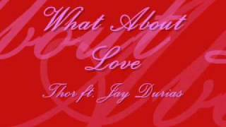 Watch Thor What About Love feat Jay Durias video