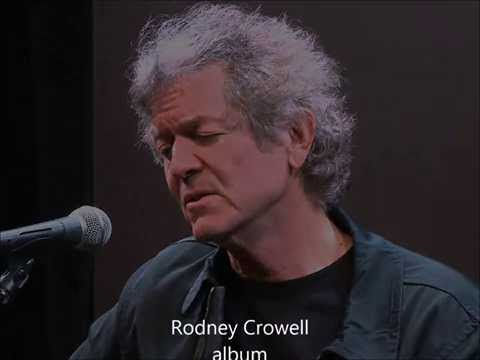 Rodney Crowell - Song For Life