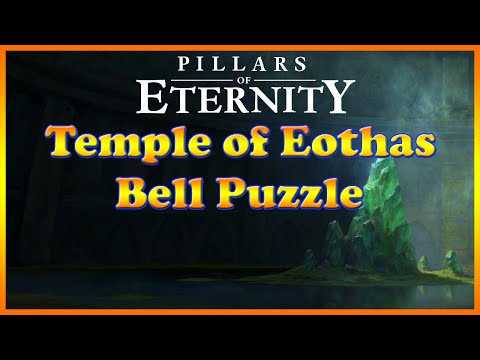 Pillars of Eternity - Bells Puzzle Solution - Temple of Eothas
