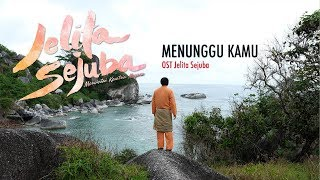 "BTS Original Sound Track for Jelita Sejuba | ""Menunggu Kamu"" by Anji"