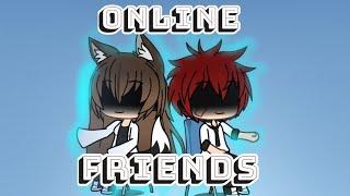 Online friends| Ep1.| Gachaverse