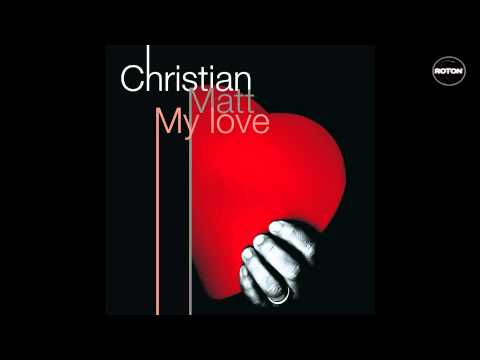 Christian MATT - My Love - ROTON MUSIC