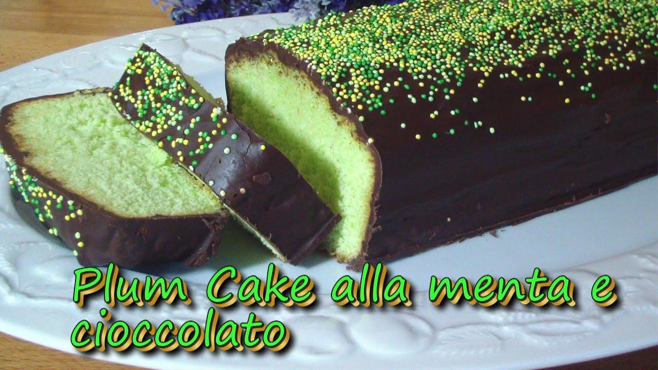 plum cake alla menta e cioccolato youtube