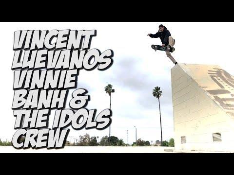 VINCENT LUEVANOS VINNIE BANH AMAZING SESH WITH THE IDOLS CREW !!! - NKA VIDS -
