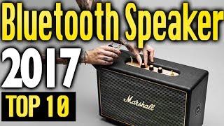 Best Bluetooth Speakers 2017 🔥 TOP 10 🔥