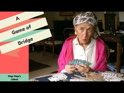 Hop Hop's joke: A game of bridge. (Amateurs against cracks.)