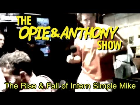 Opie & Anthony: The Rise & Fall of Intern Simple Mike (06/25-08/04/09)