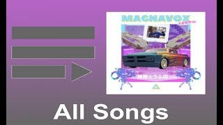 The Magnavox Playlist (ALL SONGS)