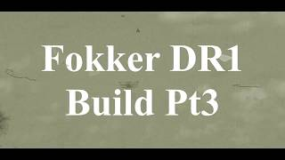 DW Hobby Fokker DR1 build Pt3 RC Model Geeks