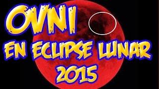 OVNI REAL CAPTADO EN | ECLIPSE LUNAR 2015 | unidentified flying object | Lasmsilver