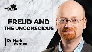 Freud and the Unconscious - Dr Mark Vernon, PhD