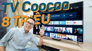 """Đánh giá Smart TV Coocaa 50"""" chỉ 8 triệu đồng"""