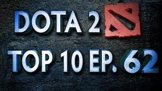 Dota 2 Top 10 Weekly - Ep. 62