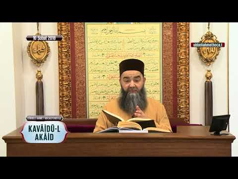Cübbeli Ahmet Hoca ile Kavâidü'l-Akâid Dersi 13. Bölüm 16 Şubat 2018