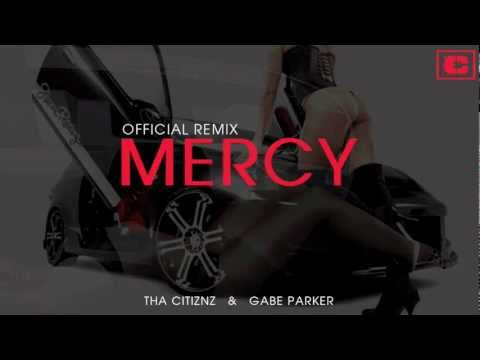 MERCY Official Remix - Tha Citiznz & Gabe Parker