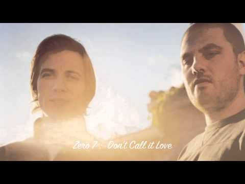 Zero 7 - Don't Call it Love