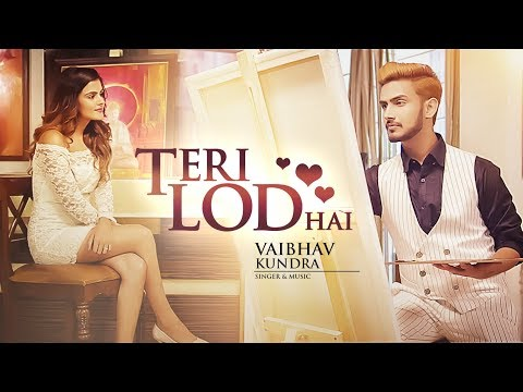 Teri Lod Hai: Vaibhav Kundra (Full Song) | Latest Punjabi Songs 2017 | T-Series - LatestLyrics