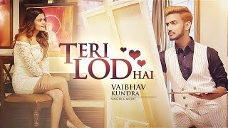 Teri Lod Hai: Vaibhav Kundra (Full Song) | Latest Punjabi Songs 2017 | T Series