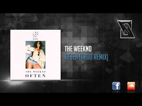 The Weeknd - Often Kygo Remix
