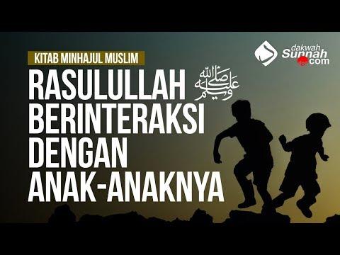 Rasulullah ﷺ Berinteraksi dengan Anak-Anaknya #3 - Ustaz Khairullah Anwar Luthfi, Lc
