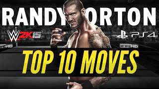 WWE 2K15 PS4 - Randy Orton Top 10 Moves! 2015 (The Viper Strikes)
