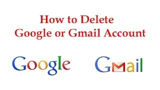 How to Delete a Google or Gmail Account