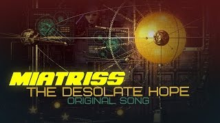 MiatriSs - The Desolate Hope [Original Song by MiaRissyTV]