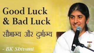 Good Luck and Bad Luck: 27a: BK Shivani (English Subtitles)