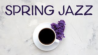 April JAZZ - Spring Bossa Nova JAZZ Music Playlist & Good Mood
