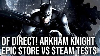 DF Direct: Batman Arkham Knight PC Epic Store vs Steam - Does It Finally Run Well?