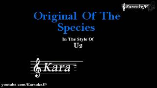 Original Of The Species (Karaoke) - U2