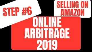How To Sell On Amazon FBA - Step 6 - Online Arbitrage In 2019