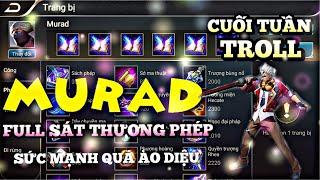 Liên quân mobile: Murad Full Phép quẩy tung nóc nhà - Troll game cuối tuần | Kgame 69