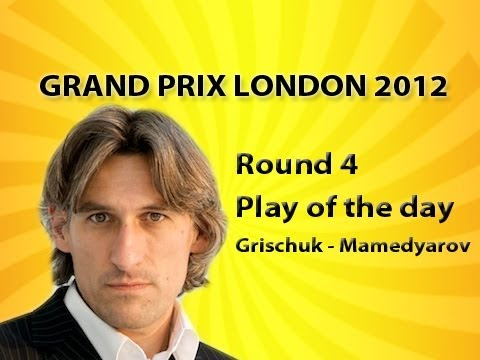 FIDE Grand Prix Series London 2012 Round 4 Play of the day Grischuk - Mamedyarov