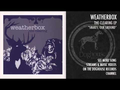 Weatherbox - Snakes Our Ground