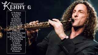 Kenny G Greatest Hits 2018 | The Very Best of Kenny G | Kenny G Collection