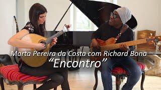 Marta Pereira da Costa com Richard Bona - Encontro (Vídeo Oficial)