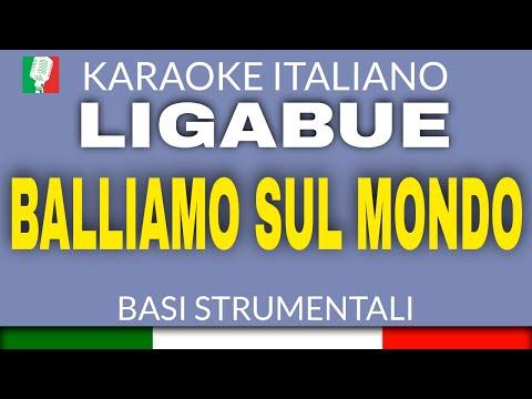 LIGABUE - BALLIAMO SUL MONDO - KARAOKE ITALIANO (REAL INSTRUMENTS)