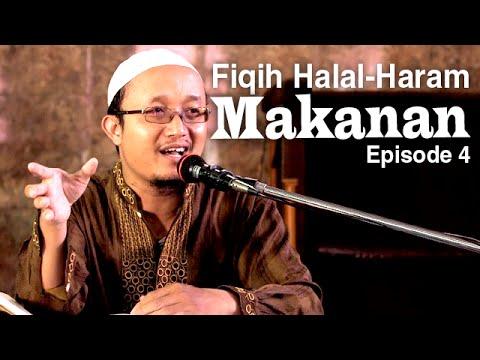 Fiqih Halal-Haram Makanan 4 - Ustadz Aris Munandar