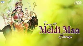 Top 10 Meldi Maa Na Garba | Meldi Maa Songs 2016 Non Stop | Meldi Maa Aarti