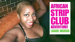 Day 10: The Search for African Booty-Shake! Strip Club Adventure #lagos #nigeria #travelvlog