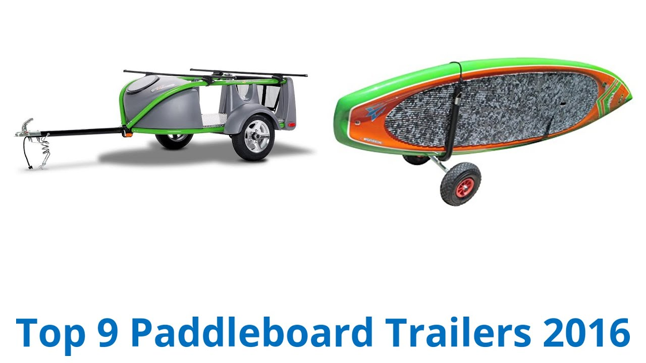 9 Best Paddleboard Trailers 2016