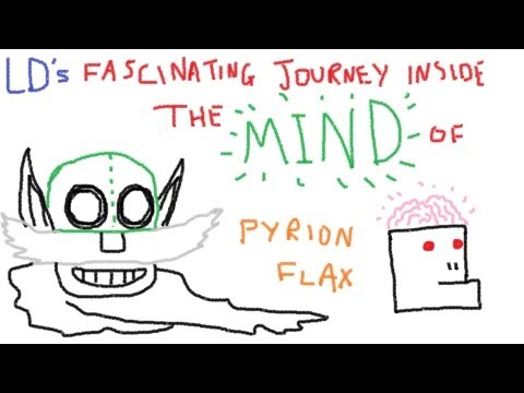 LD's Fascinating Journey Inside the Mind of PyrionFlax (Episode 1)
