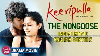 KEERIPULLA FULL MOVIE [ THE MONGOOSE ] | INDIAN MOVIES | ENGLISH SUBTITLES | NEW INDIAN MOVIES