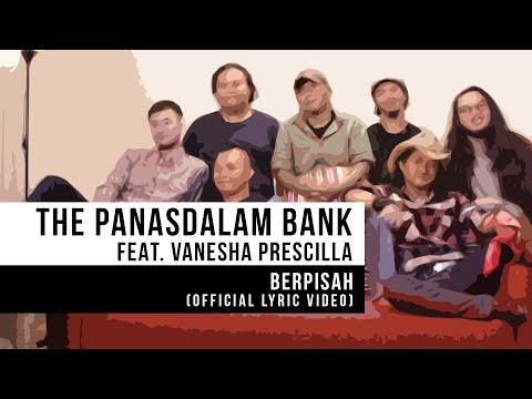 Download The Panasdalam Bank - Berpisah Feat. Vanesha Prescilla  s  Mp4 baru